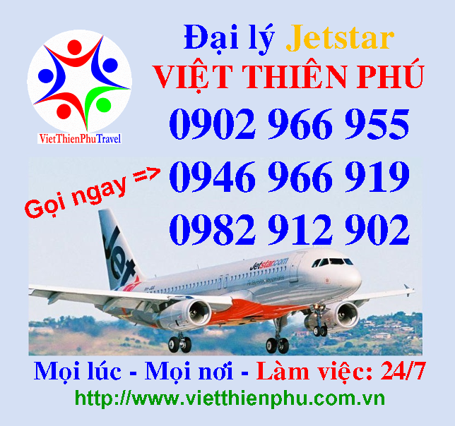 Jetstar, ve may bay, jetstar thu duc, ve may bay viet thien phu, jetstar viet thien phu